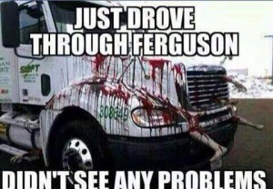 just drove through ferguson